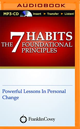 The 7 Habits Foundational Principles: Franklin Covey