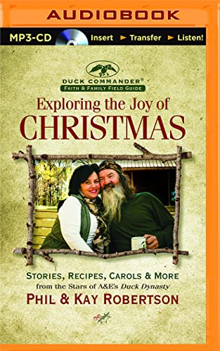 Exploring the Joy of Christmas: A Duck Commander Faith and Family Field Guide: Robertson, Phil