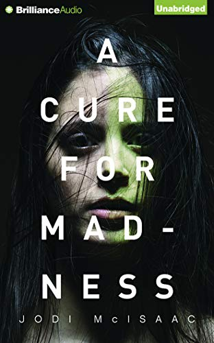 A Cure for Madness: Jodi McIsaac