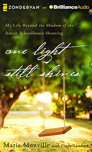 9781511360784: One Light Still Shines: My Life Beyond the Shadow of the Amish Schoolhouse Shooting