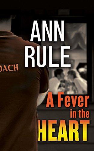 A Fever in the Heart (Ann Rule's Crime Files): Ann Rule