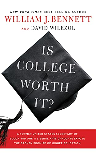 Is College Worth It?: A Former United States Secretary of Education and a Liberal Arts Graduate ...