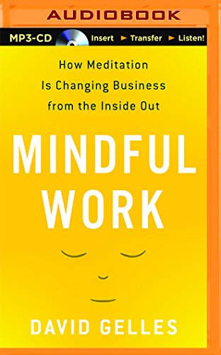9781511362184: Mindful Work: How Meditation is Changing Business from the Inside Out