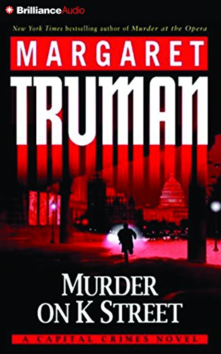 Murder on K Street: A Capital Crimes Novel (Capital Crimes Series): Margaret Truman