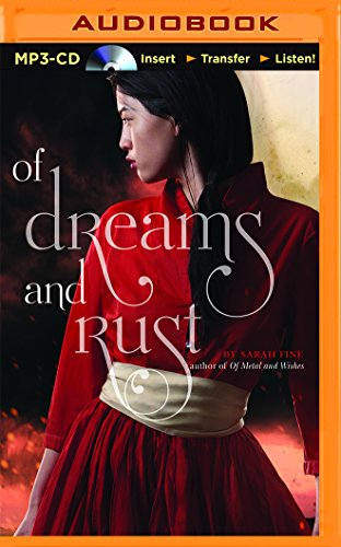 9781511364294: Of Dreams and Rust (Of Metal and Wishes)
