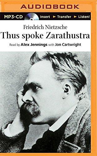 Thus Spoke Zarathustra: Friedrich Wilhelm Nietzsche