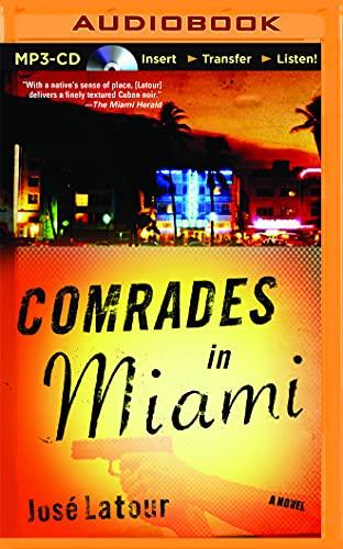 Comrades in Miami: LaTour, Jose