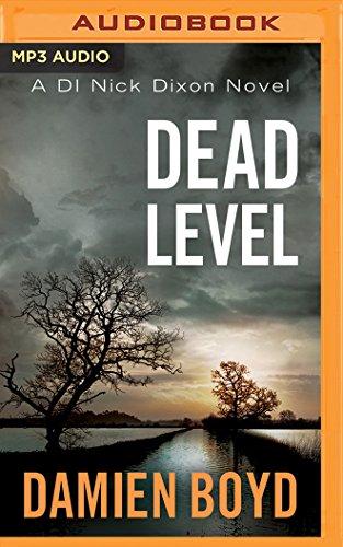 Dead Level (Di Nick Dixon): Damien Boyd