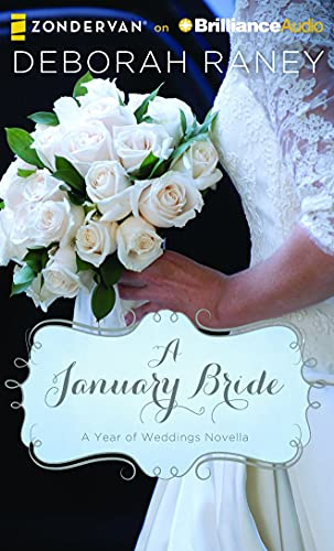 A January Bride (Year of Weddings Novellas): Deborah Raney