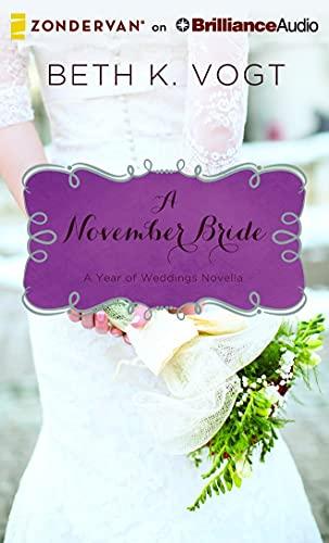 A November Bride (Year of Weddings Novellas): Beth K. Vogt