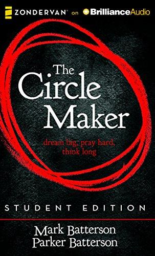 9781511366458: The Circle Maker Student Edition: Dream big, Pray hard, Think long.