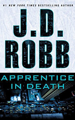 Apprentice in Death (In Death Series): J. D. Robb