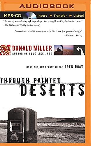 Through Painted Deserts: Light, God, and Beauty: Miller, Donald/ Brick,