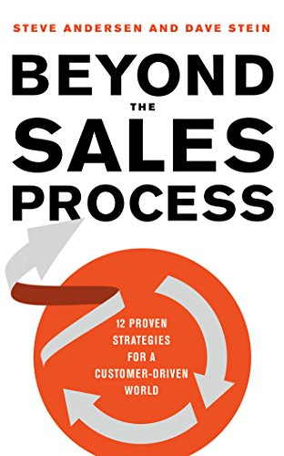 9781511370936: Beyond the Sales Process: 12 Proven Strategies for a Customer-Driven World