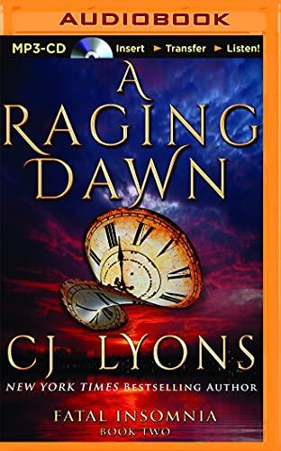 A Raging Dawn (Fatal Insomnia): Cj Lyons