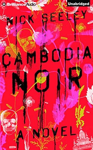 Cambodia Noir: 7: Nick Seeley