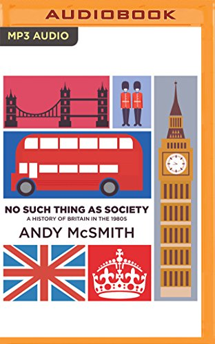 9781511383486: No Such Thing as Society: A History of Britain in the 1980s