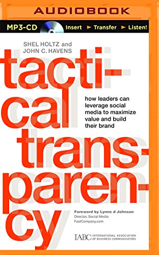 Tactical Transparency: How Leaders Can Leverage Social: John C Havens,