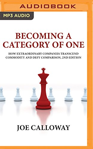 9781511384384: Becoming a Category of One: How Extraordinary Companies Transcend Commodity and Defy Comparison, 2nd Edition