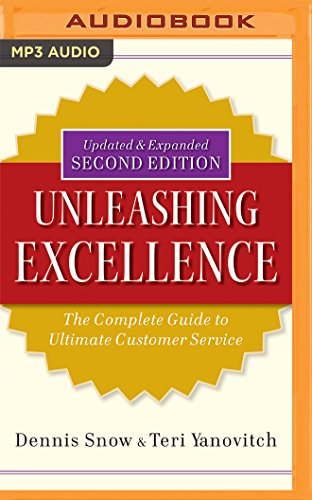9781511384612: Unleashing Excellence: The Complete Guide to Ultimate Customer Service, 2nd Edition