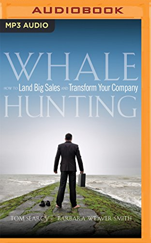 9781511384629: Whale Hunting: How to Land Big Sales and Transform Your Company