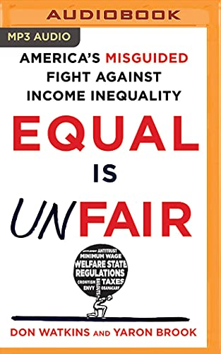 9781511385619: Equal Is Unfair: America's Misguided Fight Against Income Inequality