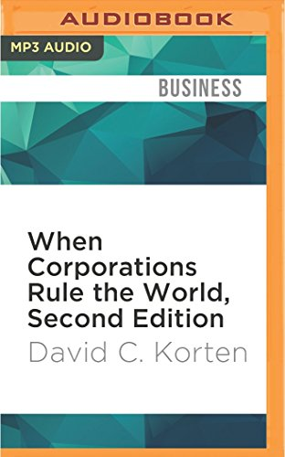 When Corporations Rule the World, Second Edition: David C Korten