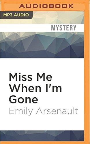Miss Me When I m Gone: Emily Arsenault