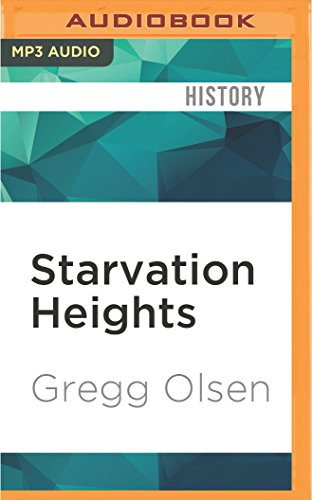 Starvation Heights: A True Story of Murder and Malice in the Woods of the Pacific Northwest: Gregg ...