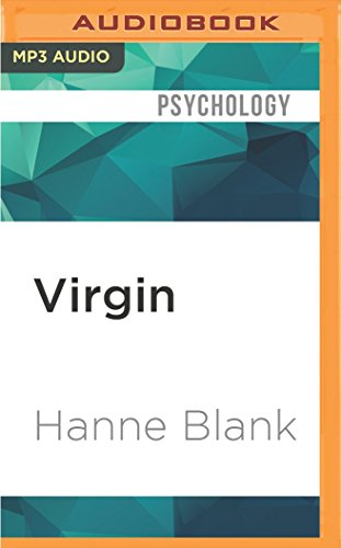 Virgin: The Untouched History: Hanne Blank