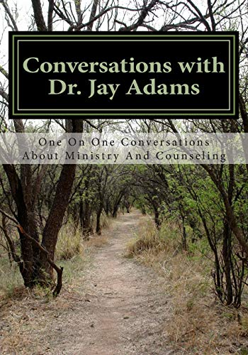 9781511401647: Conversations with Dr. Jay Adams: Counseling