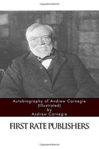 9781511402545: Autobiography of Andrew Carnegie (Illustrated)