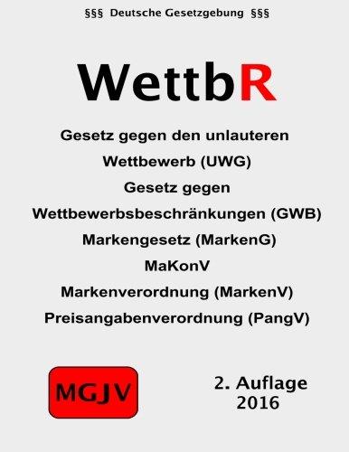 9781511403399: WettbR: Wettbewerbsrecht, Markenrecht und Kartellrecht