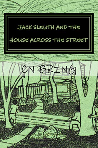 9781511404129: Jack Sleuth And the House Across the Street (JACK SLEUTH SERIES) (Volume 1)