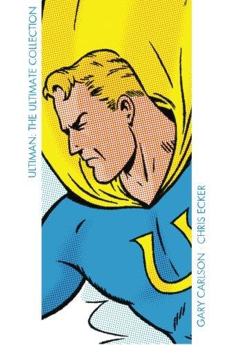 Ultiman: The Ultimate Collection (The Big Bang Comics Collection): Gary Carlson