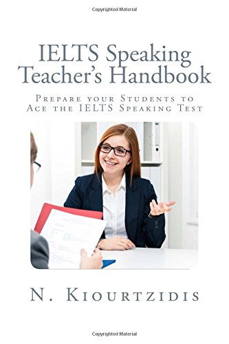 Ielts Speaking Teacher's Handbook: Prepare Your Students: Kiourtzidis, Nestor