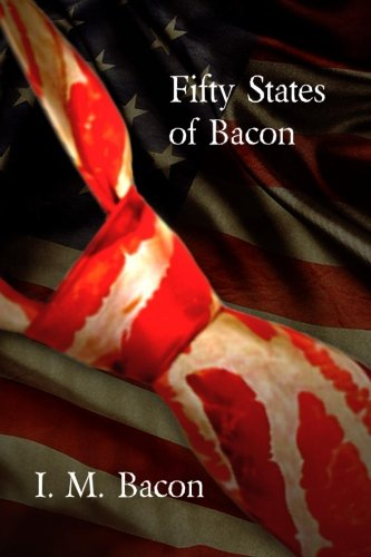 Fifty States of Bacon: I.M. Bacon