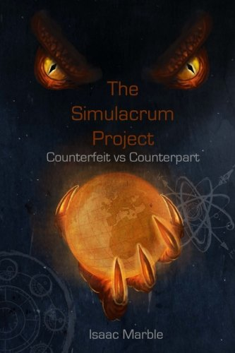 9781511407564: The Simulacrum Project: Counterfeit Vs. Counterpart