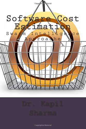 Software Cost Estimation: Swarm Intelligence Approache (Paperback): Dr Kapil Sharma