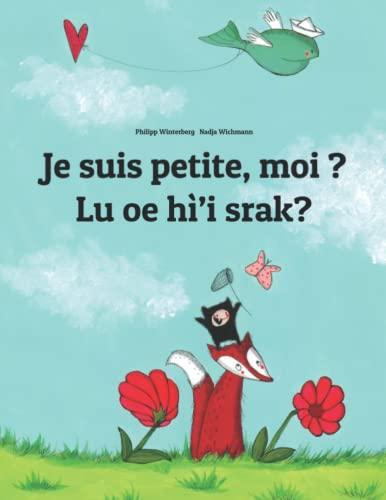 9781511410533: Je suis petite, moi ? Lu oe hì'i srak?: Un livre d'images pour les enfants (Edition bilingue français-na'vi)