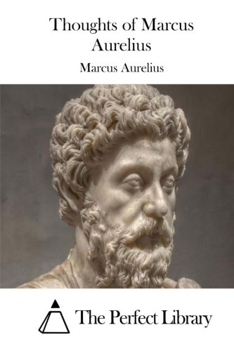 9781511411844: Thoughts of Marcus Aurelius (Perfect Library)