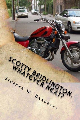 Scotty Bridlington. Whatever Next?: Wrong Time. Wrong: Stephen W Bradeley