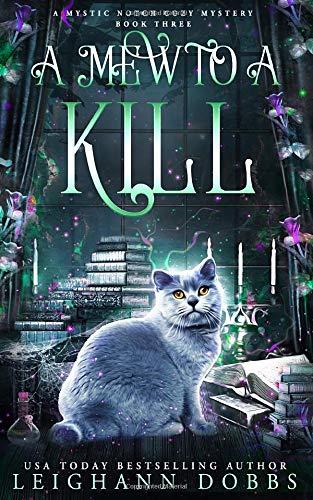 A Mew To A Kill (Mystic Notch Cozy Mystery Series) (Volume 3)