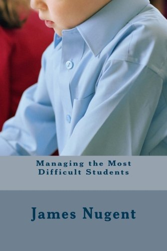 Managing the Most Difficult Students: Nugent, James