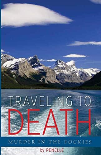 9781511414609: Traveling to Death: Murder in the Rockies (Lana Victoria Bell Adventure-Suspense) (Volume 1)