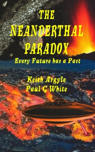 9781511415019: The Neanderthal Paradox:: Every Future has a Past (The Neanderthal Paradox Quadrilogy) (Volume 2)