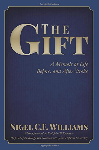 9781511416207: The Gift: A Memoir of Life Before, and After Stroke