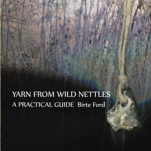 9781511419031: Yarn from Wild Nettles: A Practical Guide