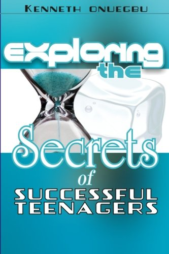 9781511421652: Exploring The Secrets Of Successful Teenagers