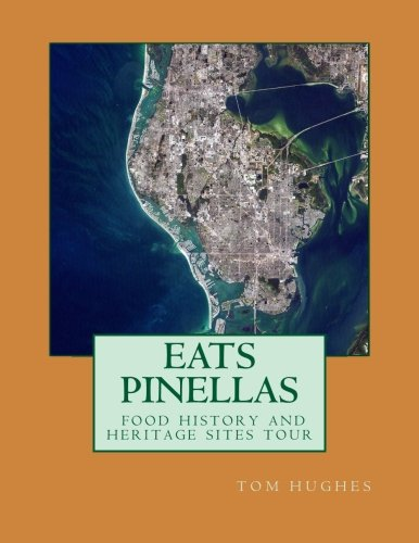 9781511421911: Eats Pinellas: food history and heritage sites (EATS Food Heritage)